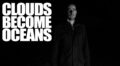 New Music: Clouds Become Oceans' 'Paths'